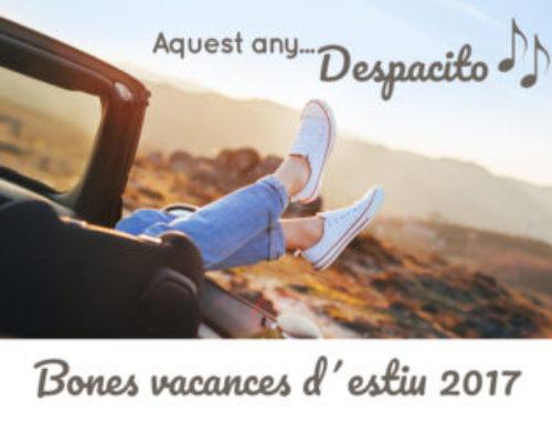 Et desitgem unes bones vacances sense accidents de trànsit. I recorda, aquest any …. Despacito